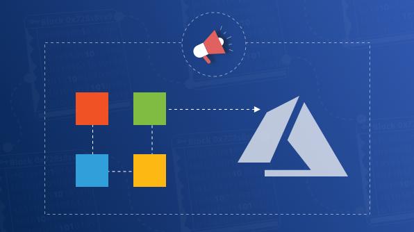 Microsoft Announces Azure Blockchain Development Kit.