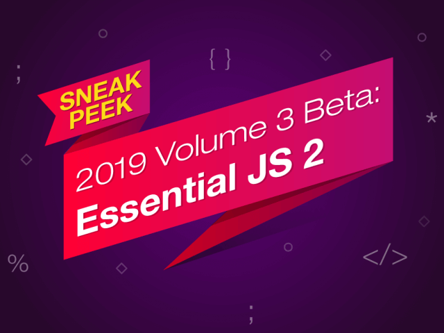 Sneak Peek 2019 vol 3 - Essential JS 2