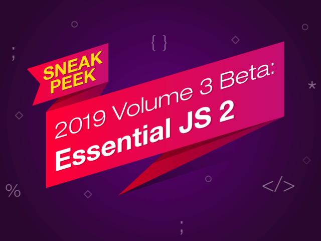 Sneak Peek 2019 vol 3 - Essential JS 2