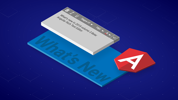 Whats new Angular Rich Text Editor