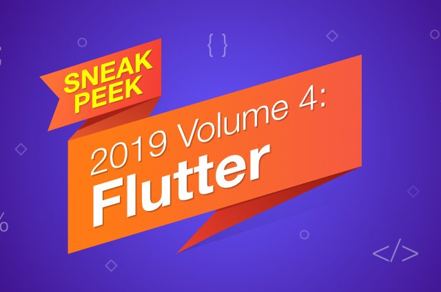 Sneak Peek at 2019 Volume 4 - Flutter