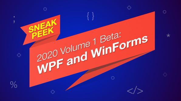 Sneak Peek 2020 vol 1 wpf & winforms
