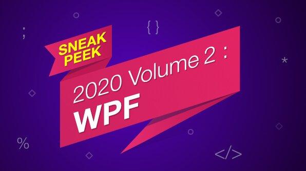 Sneak Peek at 2020 Volume 2 WPF