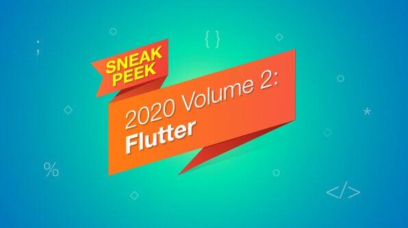 Sneak Peek at 2020 Volume 2 for Flutter