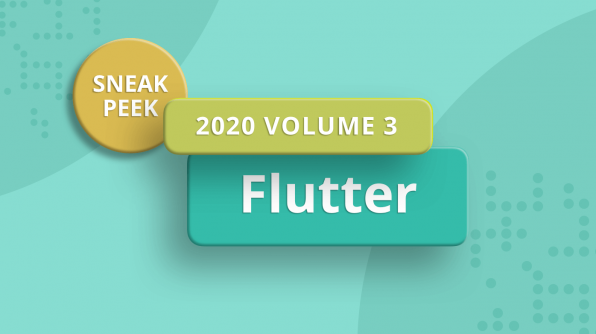 Sneak Peek at 2020 Volume 3: Flutter