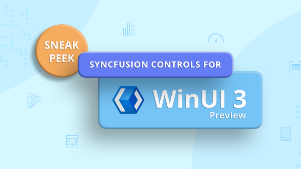 Sneak Peek at Syncfusion WinUI 3 Preview Controls