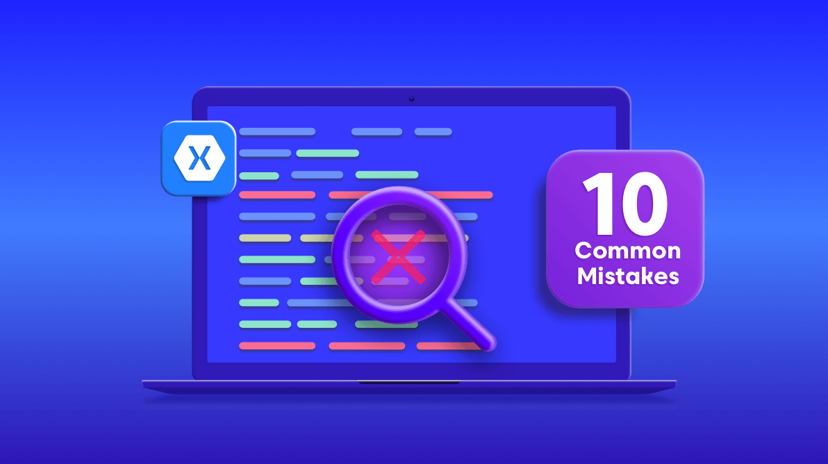 10 Tips to Avoid Common Mistakes in Xamarin.Forms App Development