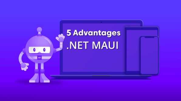 5 Advantages of .NET MAUI Over Xamarin