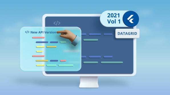 API Breaking Changes in Flutter DataGrid: 2021 Volume 1