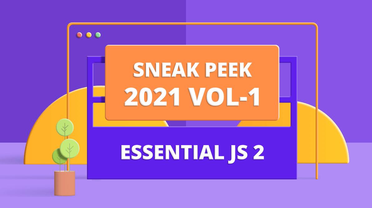 Sneak Peek at 2021 Volume 1: Essential JS 2