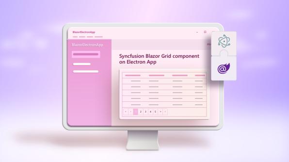 Exploring Syncfusion Blazor Components on Cross-Platform Desktop App using