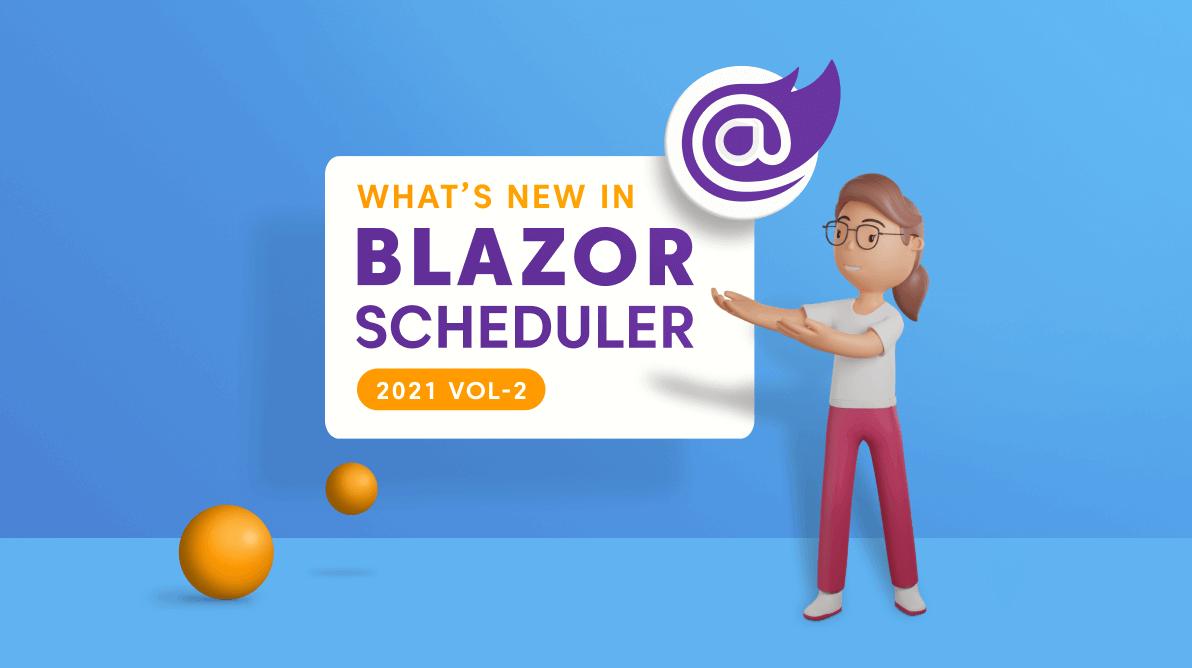 What's New in 2021 Volume 2: Blazor Scheduler