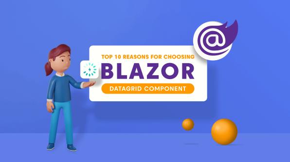 10 Reasons You Should Choose Syncfusion Blazor DataGrid