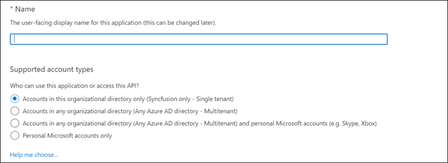 Give name for the application and select the supported type as single tenant