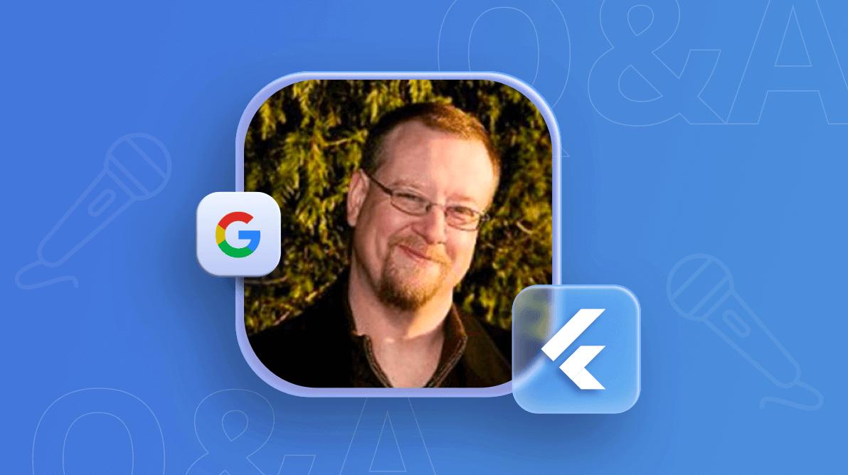 Flutter Q&A with Chris Sells, Senior Product Manager at Google on Flutter – Part 2 [Webinar Show Notes]