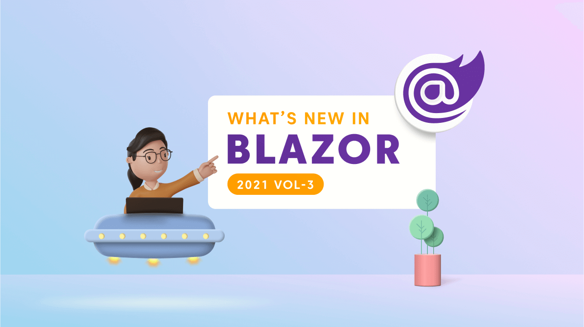 What's New in 2021 Volume 3: Blazor