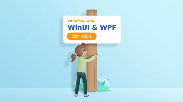 What's New in 2021 Volume 3: WinUI and WPF